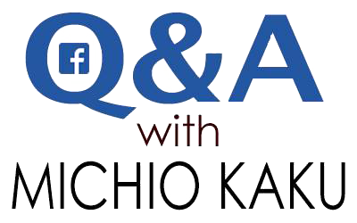 Click for Facebook Q&A with Michio Kaku