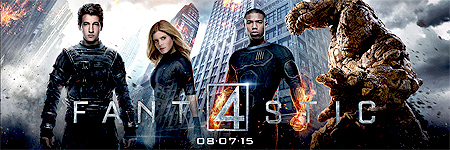 Fantastic Four - In Theaters August 7