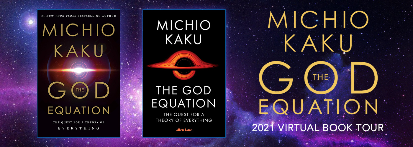 Michio Kaku The God Equation 2021 Virtual Book Tour
